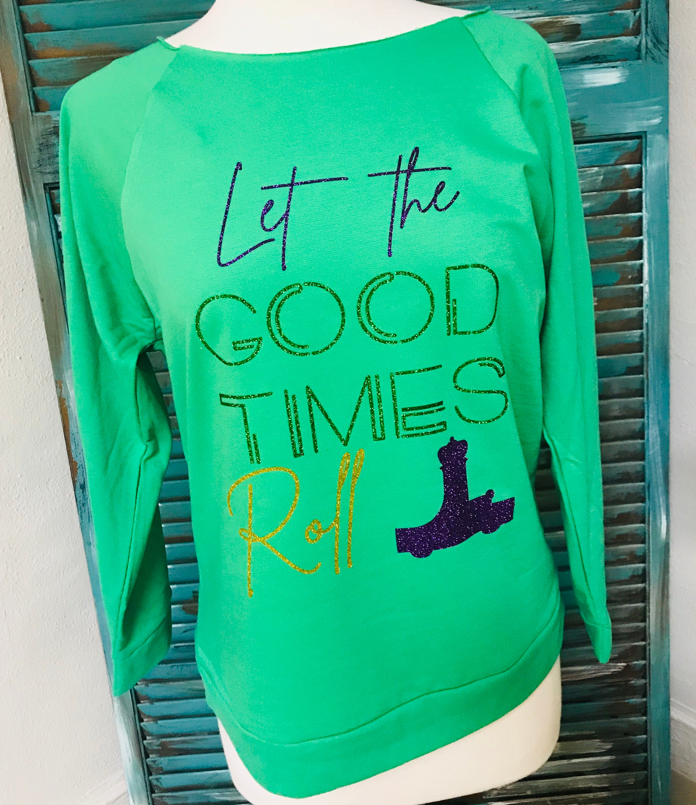 Let the Good Times Roll Wide Neck Pullover Shirt