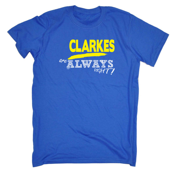123t Funny Tee - Clarkes Always Right - Mens T-Shirt