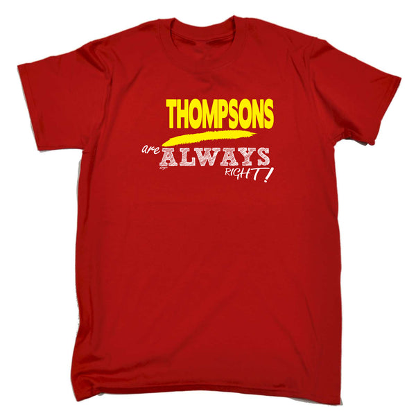 123t Funny Tee - Thompsons Always Right - Mens T-Shirt