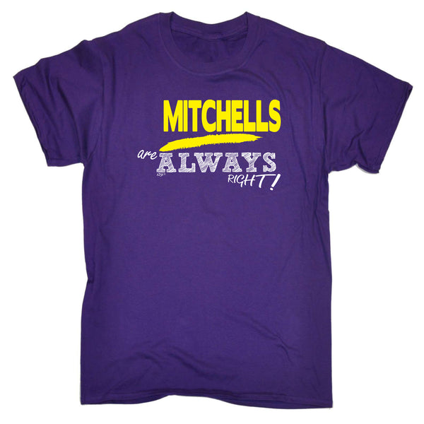 123t Funny Tee - Mitchells Always Right - Mens T-Shirt