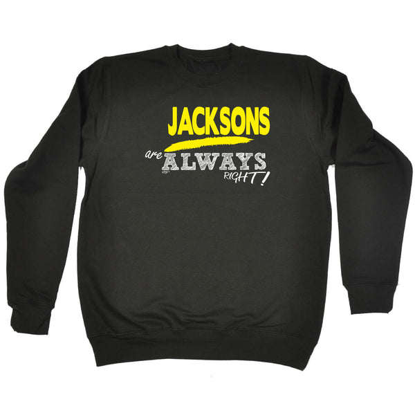 123t Funny Sweatshirt - Jacksons Always Right - Sweater Jumper