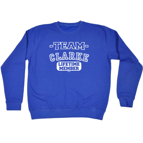 123t Funny Sweatshirt - Clarke V2 Team Lifetime Member - Sweater Jumper
