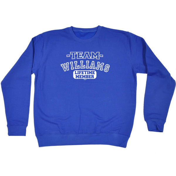 123t Funny Sweatshirt - Williams V2 Team Lifetime Member - Sweater Jumper