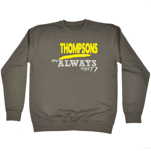 123t Funny Sweatshirt - Thompsons Always Right - Sweater Jumper
