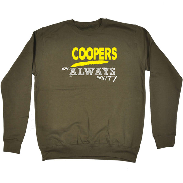 123t Funny Sweatshirt - Coopers Always Right - Sweater Jumper