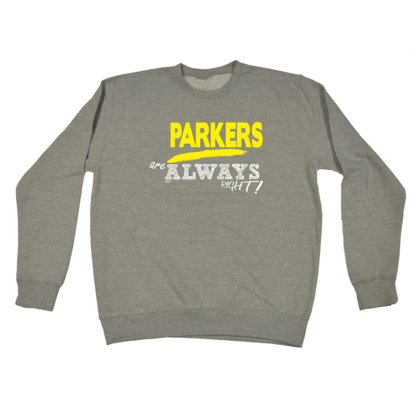 123t Funny Sweatshirt - Parkers Always Right - Sweater Jumper