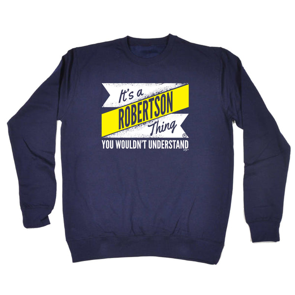 123t Funny Sweatshirt - Robertson V2 Surname Thing - Sweater Jumper