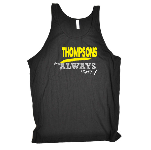 123t Funny Vest - Thompsons Always Right - Bella Singlet Top