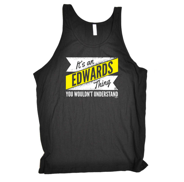 123t Funny Vest - Its An Edwards V2 Surname Thing - Bella Singlet Top