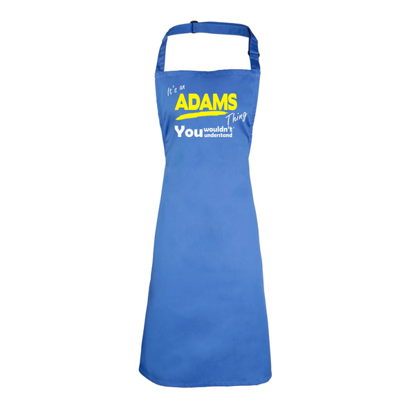 It's An Adams Thing You Wouldn't Understand HEAVYWEIGHT APRON