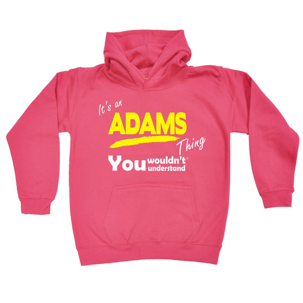 It's An Adams Thing You Wouldn't Understand KIDS HOODIE AGES 1 - 13