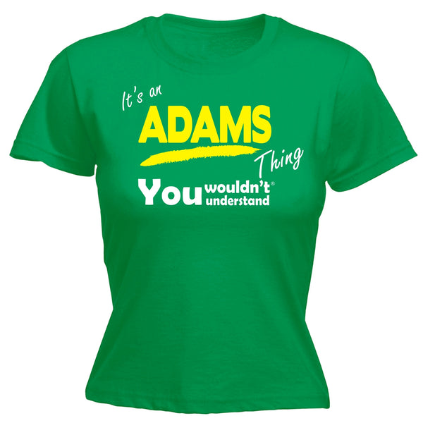 It's An Adams Thing You Wouldn't Understand - Women's FITTED T-SHIRT