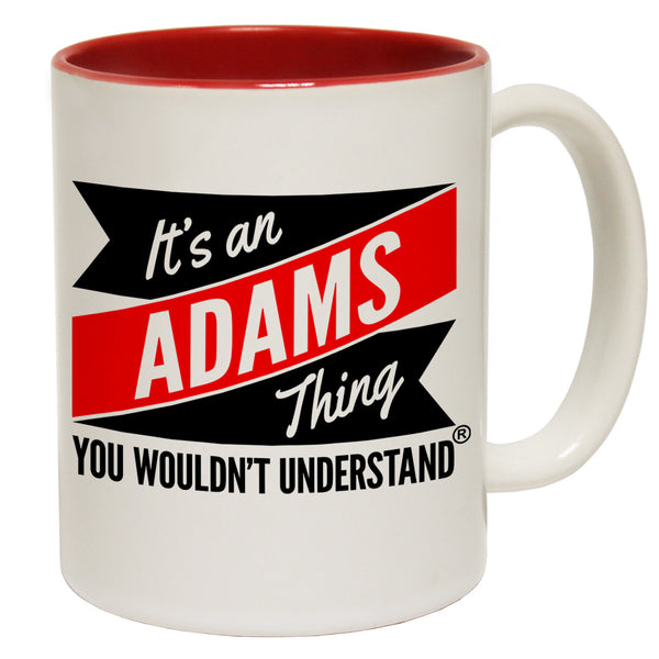 New It's An Adams Thing You Wouldn't Understand Ceramic Slogan Cup