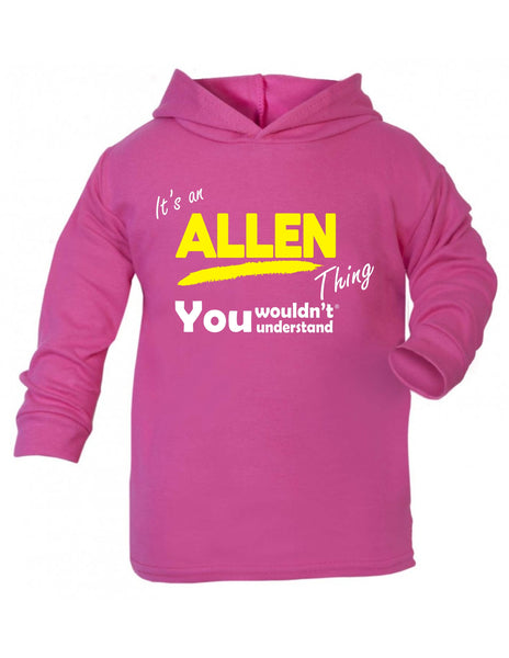 It's An Allen Thing You Wouldn't Understand TODDLERS COTTON HOODIE