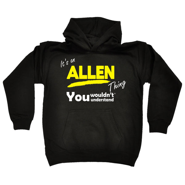 It's An Allen Thing You Wouldn't Understand KIDS HOODIE AGES 1 - 13