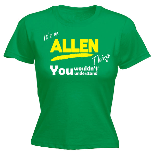 It's An Allen Thing You Wouldn't Understand - Women's FITTED T-SHIRT