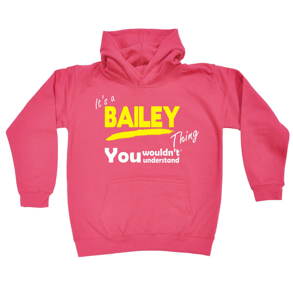 It's A Bailey Thing You Wouldn't Understand KIDS HOODIE AGES 1 - 13
