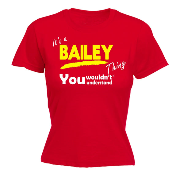 It's A Bailey Thing You Wouldn't Understand - Women's FITTED T-SHIRT