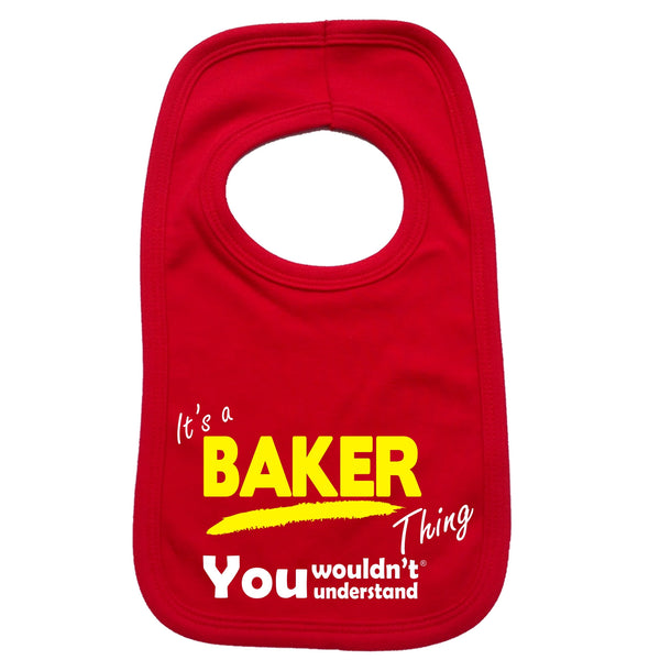 It's A Baker Thing You Wouldn't Understand Baby Bib