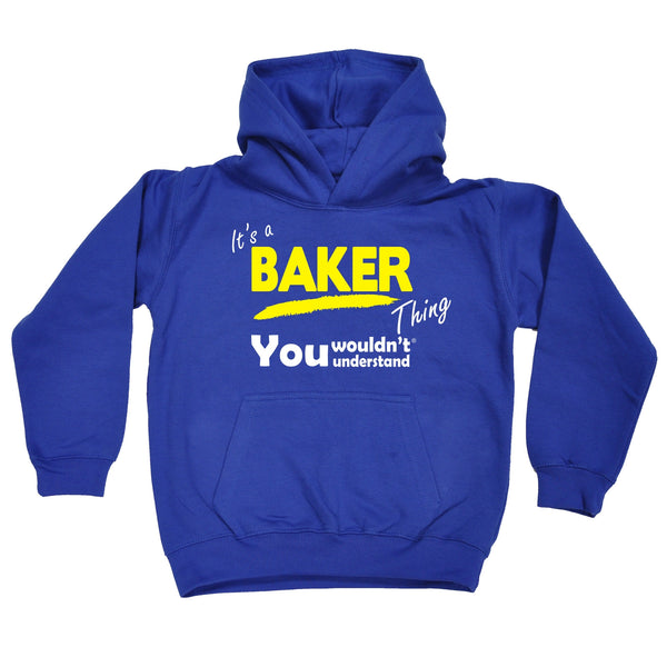It's A Baker Thing You Wouldn't Understand KIDS HOODIE AGES 1 - 13