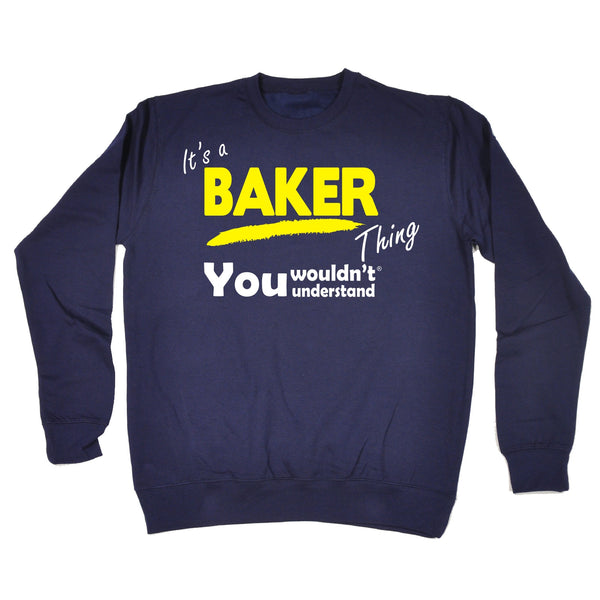 It's A Baker Thing You Wouldn't Understand - SWEATSHIRT