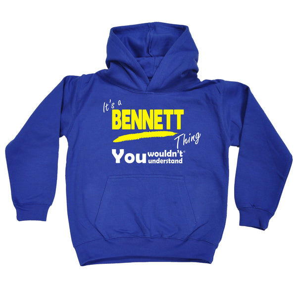 It's A Bennett Thing You Wouldn't Understand KIDS HOODIE AGES 1 - 13
