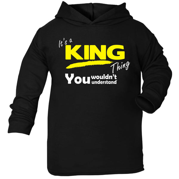 It's A King Thing You Wouldn't Understand TODDLERS COTTON HOODIE