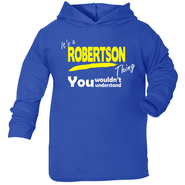 It's A Robertson Thing You Wouldn't Understand TODDLERS COTTON HOODIE