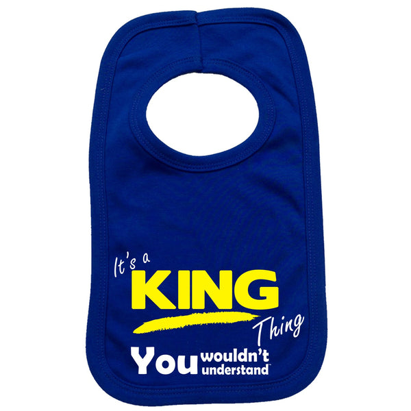 It's A King Thing You Wouldn't Understand Baby Bib