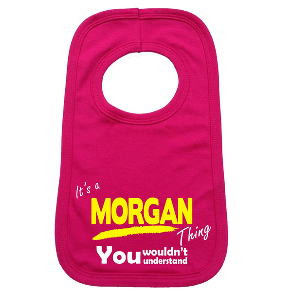 It's A Morgan Thing You Wouldn't Understand Baby Bib