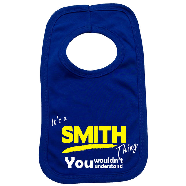 It's A Smith Thing You Wouldn't Understand Baby Bib