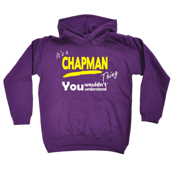 It's A Chapman Thing You Wouldn't Understand KIDS HOODIE AGES 1 - 13