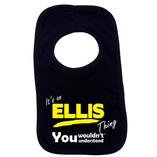 Its An Ellis Thing You Wouldn't Understand Baby Bib
