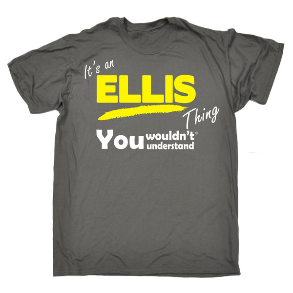 Its An Ellis Thing You Wouldn't Understand T-SHIRT