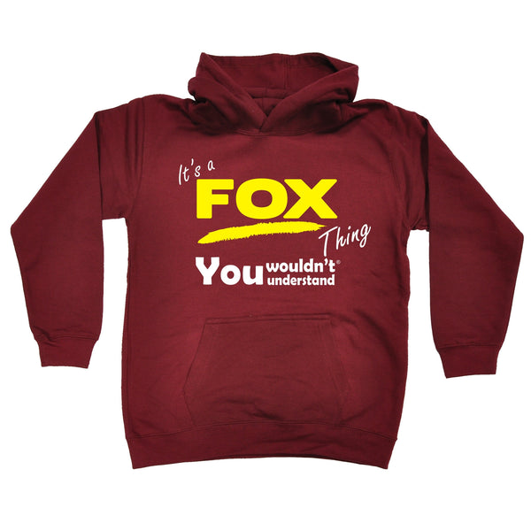It's A Fox Thing You Wouldn't Understand KIDS HOODIE AGES 1 - 13