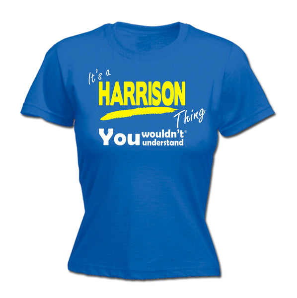 It's A Harrison Thing You Wouldn't Understand - FITTED T-SHIRT