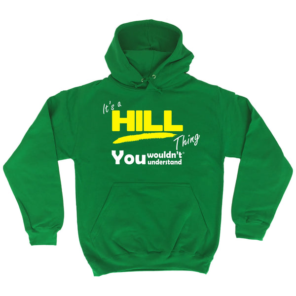 It's A Hill Thing You Wouldn't Understand - HOODIE
