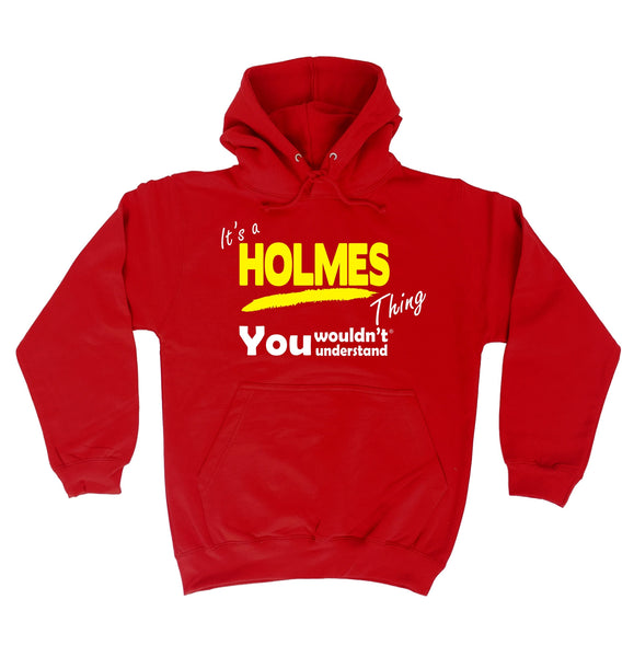 It's A Holmes Thing You Wouldn't Understand - HOODIE