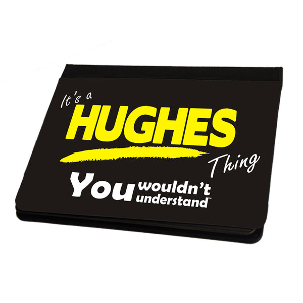 Its A Hughes Surname Thing iPad Cover / Case / Stand - All Models