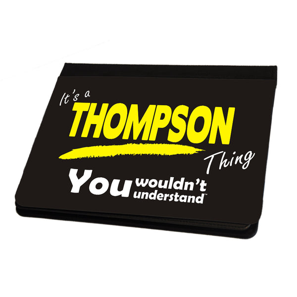 Its A Thompson Surname Thing iPad Cover / Case / Stand - All Models