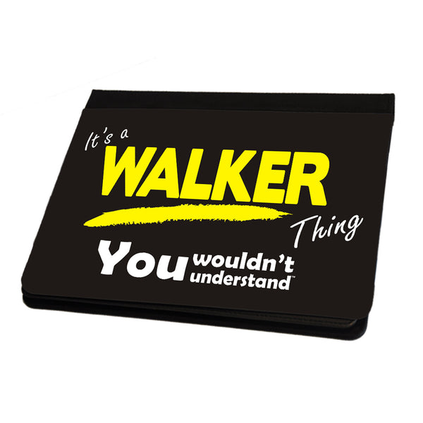 Its A Walker Surname Thing iPad Cover / Case / Stand - All Models