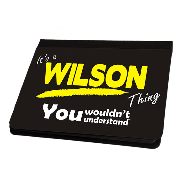 Its A Wilson Surname Thing iPad Cover / Case / Stand - All Models