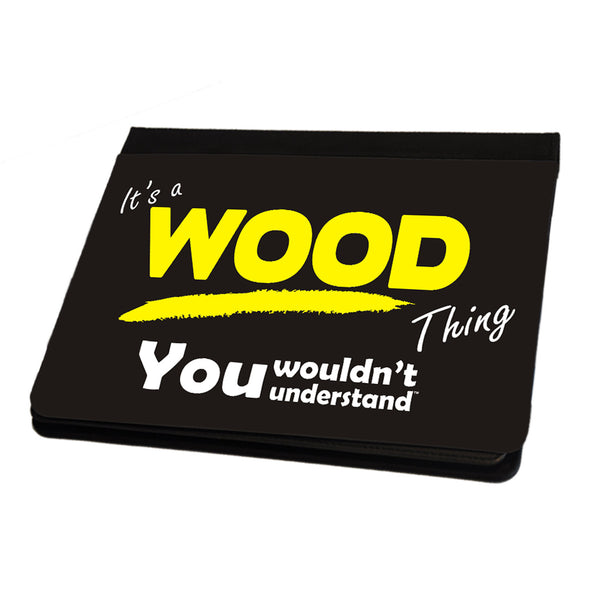 Its A Wood Surname Thing iPad Cover / Case / Stand - All Models