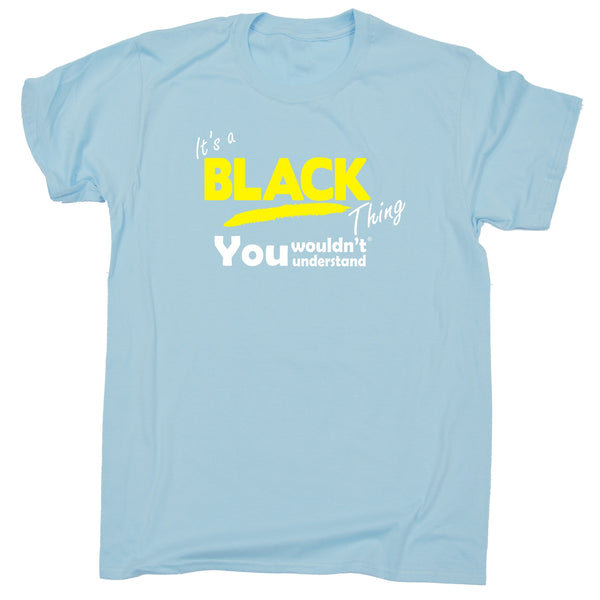 It's A Black Thing You Wouldn't Understand Premium KIDS T SHIRT Ages 3-13