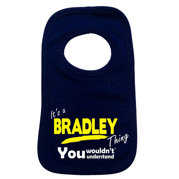 It's A Bradley Thing You Wouldn't Understand Baby Bib