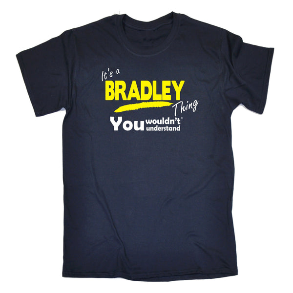 It's A Bradley Thing You Wouldn't Understand T-SHIRT