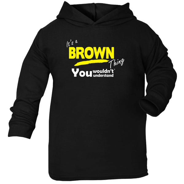 It's A Brown Thing You Wouldn't Understand TODDLERS COTTON HOODIE