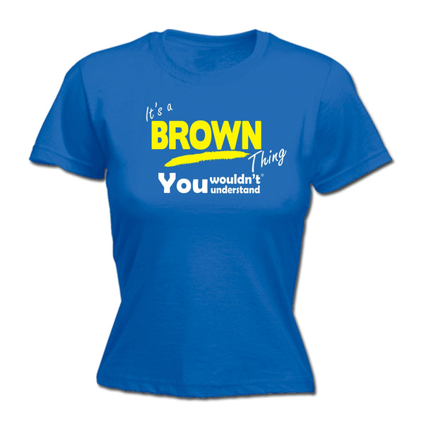 It's A Brown Thing You Wouldn't Understand - Women's FITTED T-SHIRT