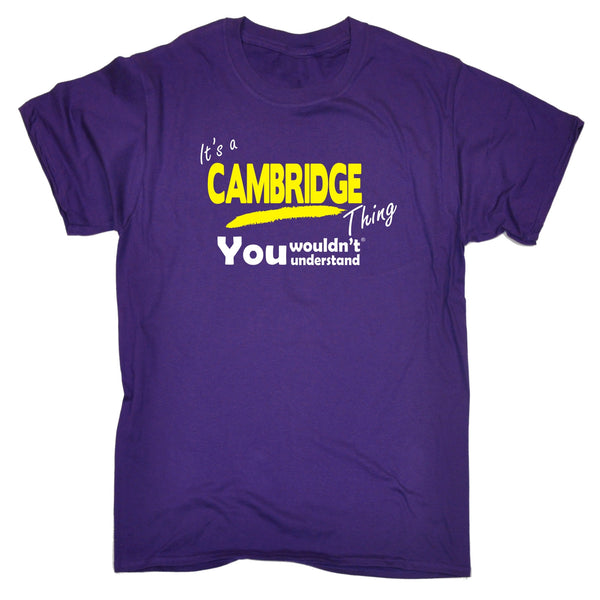 It's Cambridge Thing You Wouldn't Understand T-SHIRT