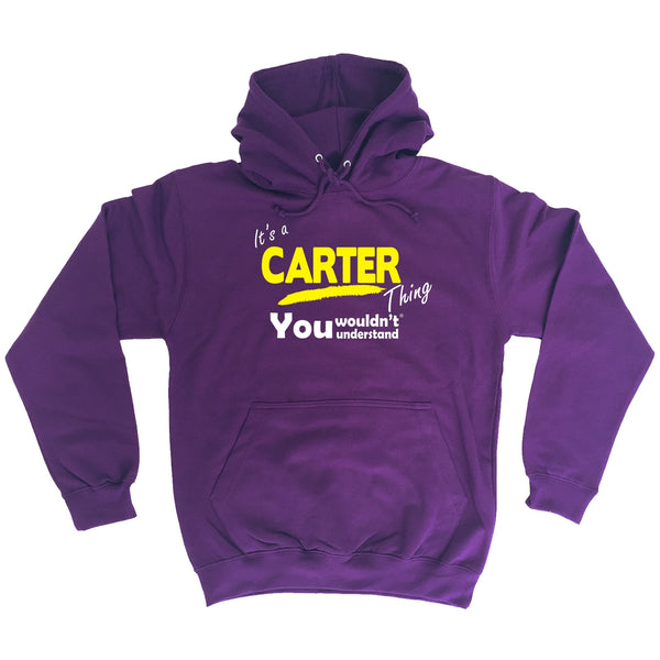 It's A Carter Thing You Wouldn't Understand - HOODIE